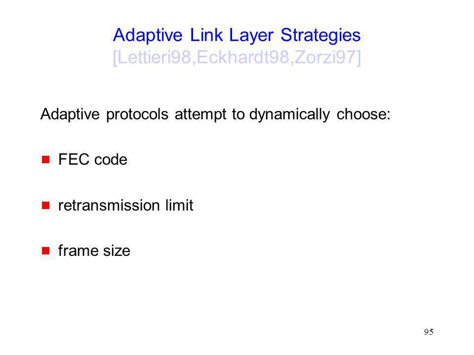 Adaptive Link Layer Strategies [Lettieri98,Eckhardt98,Zorzi97]
